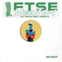 FTSE/Shola Ama/Donae'o Work U Out (Re-Edit) (feat.Shola Ama/Donae'o)