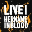 HER NAME IN BLOOD LIVE!