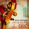 Jacqueline du Pré Her Early Radio Recordings