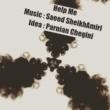 Saeed SheikhAmiri Help Me
