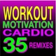 Cardio Hits! Workout Workout Motivation Cardio 35 Remixed