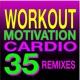 Cardio Hits! Workout Workout Motivation Cardio 35 Remixed
