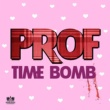 Prof Time Bomb