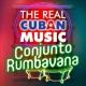 Conjunto Rumbavana The Real Cuban Music - Conjunto Rumbavana (Remasterizado)