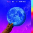 Wale My Love (feat. Major Lazer, WizKid, Dua Lipa) [Remixes]
