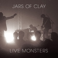 Jars Of Clay Live Monsters