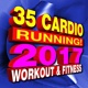 Workout Music 35 Cardio Running! 2017 Workout & Fitness