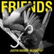 ジャスティン・ビーバー/ブラッドポップ Friends