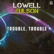 Lowell Fulson Trouble, Trouble