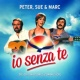Peter, Sue & Marc Io Senza Te [Die Originalsongs zum Musical / Remastered]