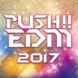 Justice PUSH!! EDM 2017