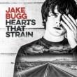 ジェイク・バグ Hearts That Strain