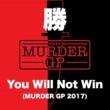 勝 You Will Not Win (Murder GP 2017)