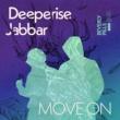 Deeperise/Jabbar Move On (feat.Jabbar) [Beverly Pills Remix]
