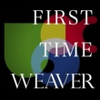 WEAVER FIRST TIME WEAVER