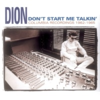 Dion Don't Start Me Talkin'