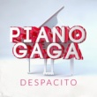 Piano Gaga Despacito (Piano Version) [Original Performed By Luis Fonsi Feat. Daddy Yankee]