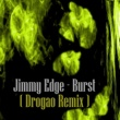 Jimmy Edge Burst (Drogao Remix)