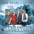 Super Grupo Antillano No Quiero