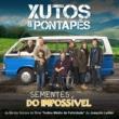 Xutos & Pontapés Sementes do Impossível