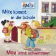 Max 01: Max kommt in die Schule / Max lernt schwimmen
