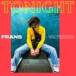 Frans Walfridsson Tonight