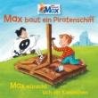 Max 07: Max baut ein Piratenschiff / Max wünscht sich ein Kaninchen