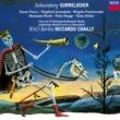 ジークフリート・イェルザレム/ベルリン放送交響楽団/リッカルド・シャイー Schoenberg: Gurrelieder / Pt. 2 - 12. Waldemar: Herrgott, weisst du, was du tatest