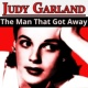 Judy Garland The Man That Got Away