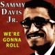 Sammy Davis Jr. We're Gonna Roll