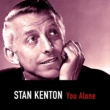 Stan Kenton You Alone
