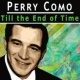 Perry Como Till the End of Time