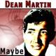 Dean Martin Maybe
