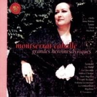 Montserrat Caballé Les Grandes Heroines Lyriques