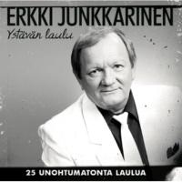 Erkki Junkkarinen Ystävän Laulu - 25 Unohtumatonta Laulua