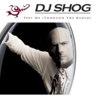 DJ Shog Feel Me (Through The Radio)