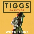 Tiggs Da Author Work It Out