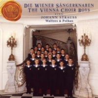 Wiener Sängerknaben The Vienna Choir Boys Sing Johann Strauss Waltzes and Polkas