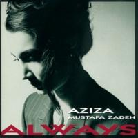 Aziza Mustafa Zadeh Always