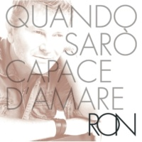 Ron Quando Sarò Capace D'Amare Deluxe Edition