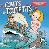 Le Top des Tout P'Tits Les Contes des Tout P'tits : Pinocchio et La Petite Sirène