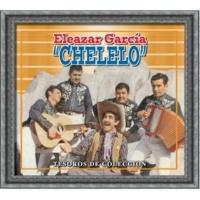 """Eleazar García """"Chelelo"""" Tesoros De Coleccion - Eleazar Garcia """"Chelelo"""""""
