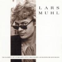 Lars Muhl The Glorius Art Of Breaking Little Girls' Heart And Blowing Big Boys' Brains