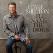 Blake Shelton I'll Name the Dogs