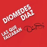 Diomedes Díaz Las Que Faltaban