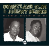 Sunnyland Slim/Johnny Shines The Complete Blue Horizon Sessions