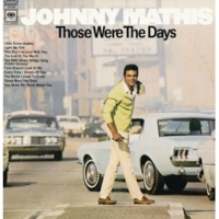 Johnny Mathis Those Were The Days