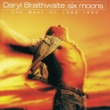 Daryl Braithwaite Six Moons (The Best Of Daryl Braithwaite 1988 - 1994)