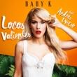 Baby K/Andrés Dvicio Locos Valientes (feat.Andrés Dvicio)