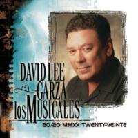 David Lee Garza y Los Musicales 20/20 MMXX Twenty-Veinte